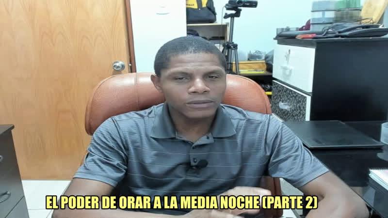 EL PODER DE ORAR A LA MEDIA NOCHE PARTE 2