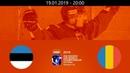 EST vs ROU - 2019 IIHF WM20IIA - Tallin, Estonia – 19.01.2019