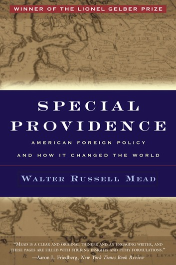 Special Providence: American Foreign Policy and How It Changed World