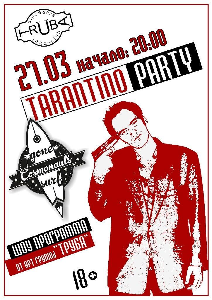27.03 Tarantino party! Cosmonauts Gone Surf. Truba