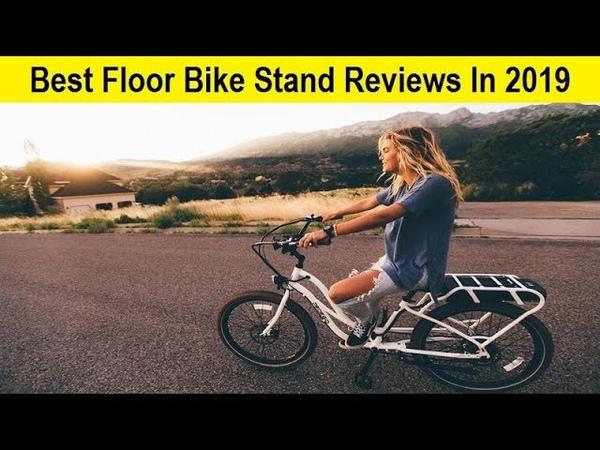 Top 3 Best Floor Bike Stand Reviews In 2019