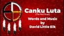 David Little Elk - Canku Luta (The Red Road)