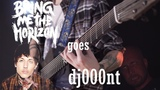 Bring Me The Horizon goes djent Bring Me The Horizon songs tuned down