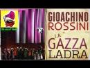 Gioachino Rossini - The Thieving Magpie La Gazza Ladra FULL OPERA HQ