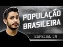 Semana Especial CN | População brasileira | Geografia | Prof. Leandro Almeida