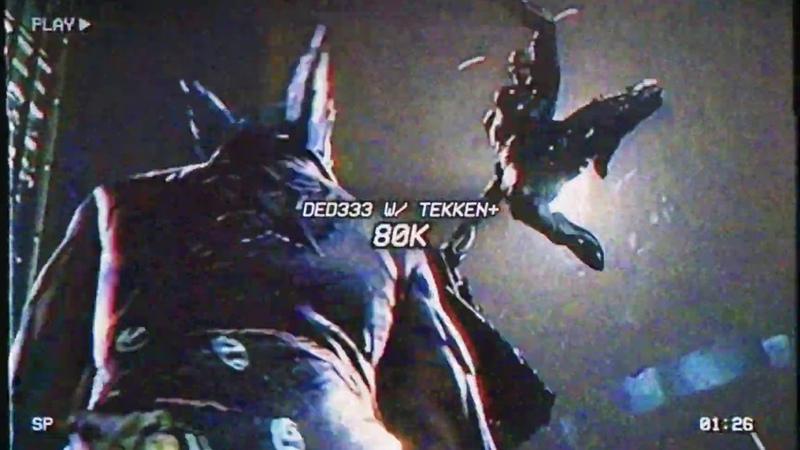 DED333 W/ TEKKEN - 80K