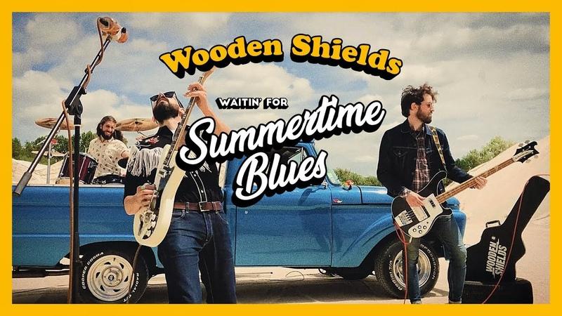 Wooden Shields - Summertime Blues (Official Video)