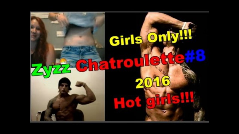 ZYZZ CHATROULETTE 8 HOT GIRLS