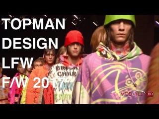 TOPMAN DESIGN | WINTER 2017 | FASHION SHOW London