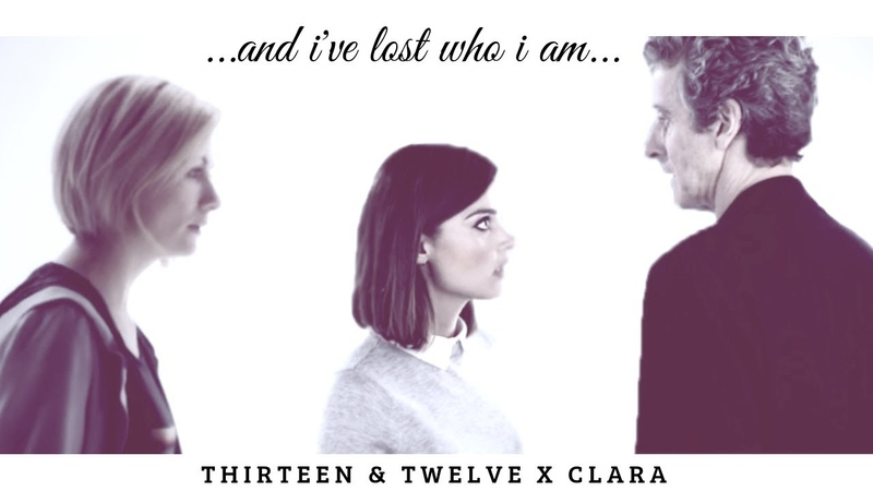 Thirteen clara twelve ...and i've lost...who i am *spoilers?*