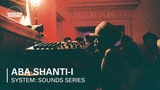 Aba Shanti-I Boiler Room x SYSTEM Sounds Series at Somerset House Studios