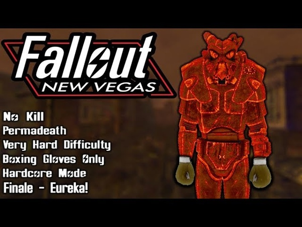 Fallout New Vegas - No Kill - Very Hard - Permadeath - Gloves Only - Finale - Eureka!