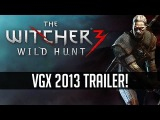 The Witcher 3: Wild Hunt - Gameplay Trailer (VGX 2013) [HD]