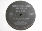 Bam Boo- It's All In Your Mind (THIS MIX)
