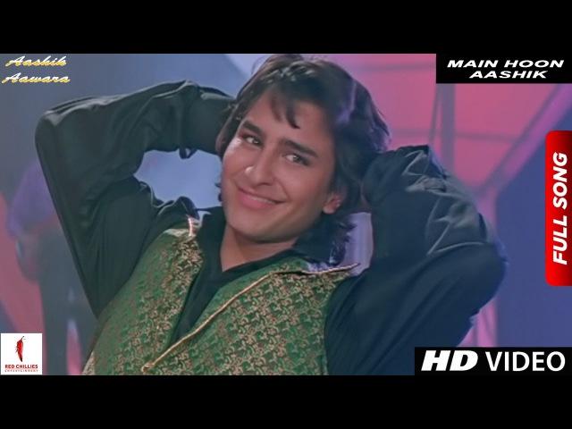 Main Hoon Aashik | Full Song HD | Aashik Aawara | Saif Ali Khan, Mamta Kulkarni