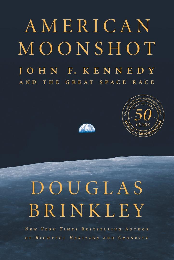 Douglas Brinkley - American Moonshot