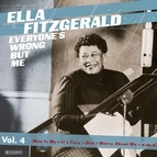 Ella Fitzgerald альбом Ella Fitzgerald - Everyone's Wrong but Me Vol. 4