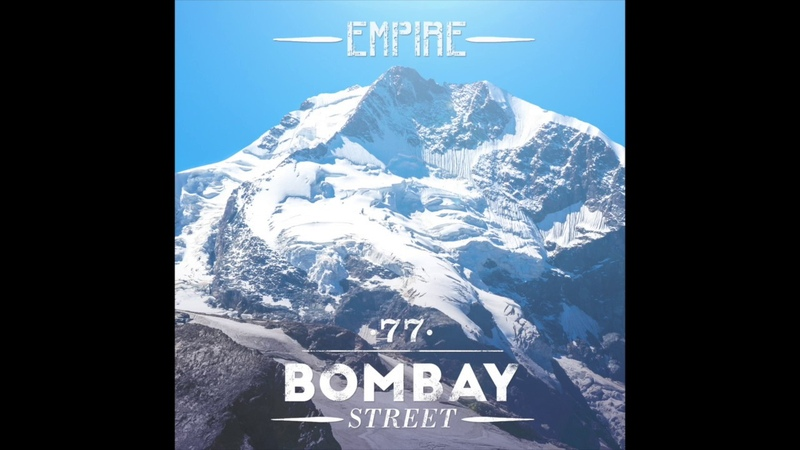 77 Bombay Street Empire official audio