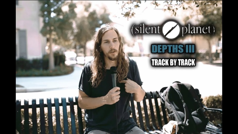Silent Planet | Depths III | Track-By-Track Analysis