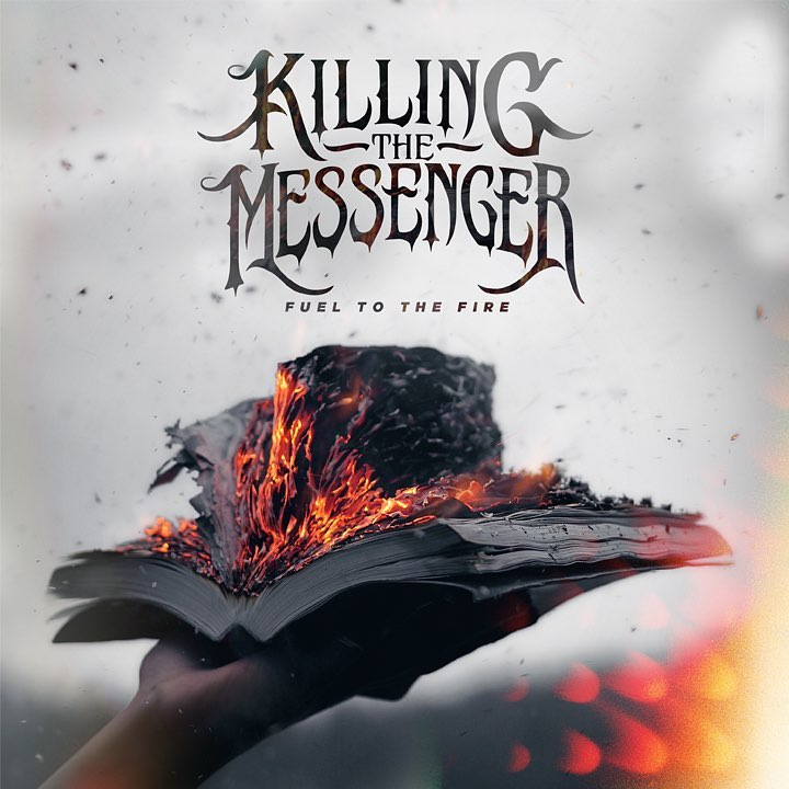 Killing The Messenger - Fuel To The Fire (2016)