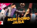 Hum Dono Jaisa - Full Song Mere Yaar Ki Shaadi Hai Uday Jimmy Sanjana Bipasha