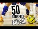 Como ser mejor jugador de futsal (50 consejos)🤔😜👌😎✌️