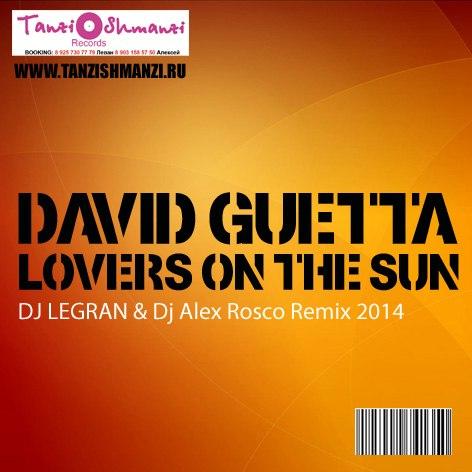 David Guetta - Lovers On The Sun (Legran & Alex Rosco Remix)