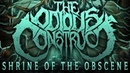 THE ODIOUS CONSTRUCT - Shrine of the Obscene [Official Full Stream 2018]