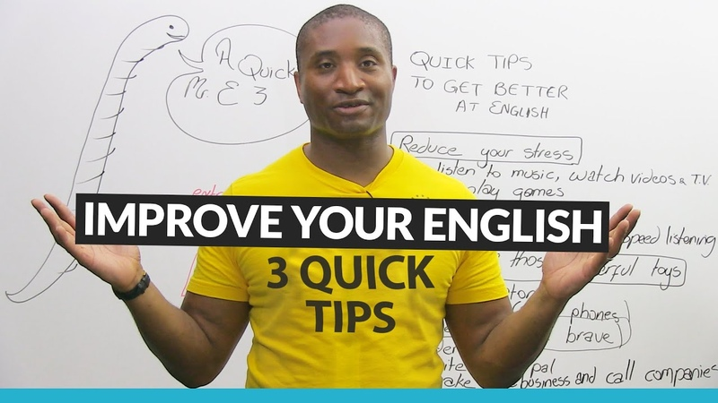 3 Quick and Easy Tips to Improve your English