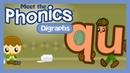 Meet the Phonics Digraphs - qu