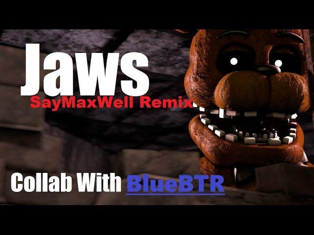 Fnaf sfm Jaws SayMaxWell Remix Collab w BlueBTR