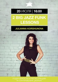 2 BIG JAZZ FUNK LESSONs with JULIANNA KORSHUNOVA