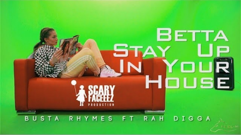 SCARYFACEEEZ | BUSTA RHYMES feat. RAH DIGGA BETTER STAY UP IN YOUR HOUSE