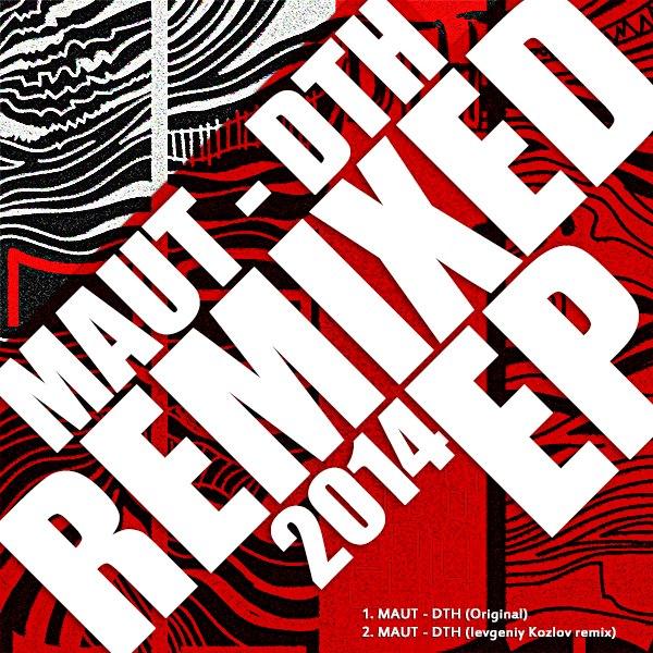 Maut dth ievgeniy kozlov remix 2014 artwork