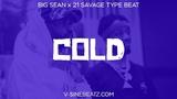 V-Sine Beatz - Cold (Big Sean x 21 Savage Type Beat)