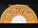 Gene Simmons - Money, Money, Money