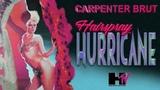 CARPENTER BRUT - HAIRSPRAY HURRICANE (UNCENSORED)