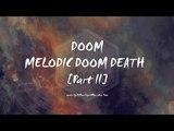 Doom Melodic Doom Death Metal Part II