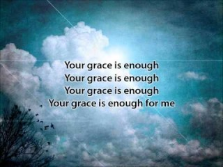 Your Grace is Enough - Matt Maher (with lyrics)