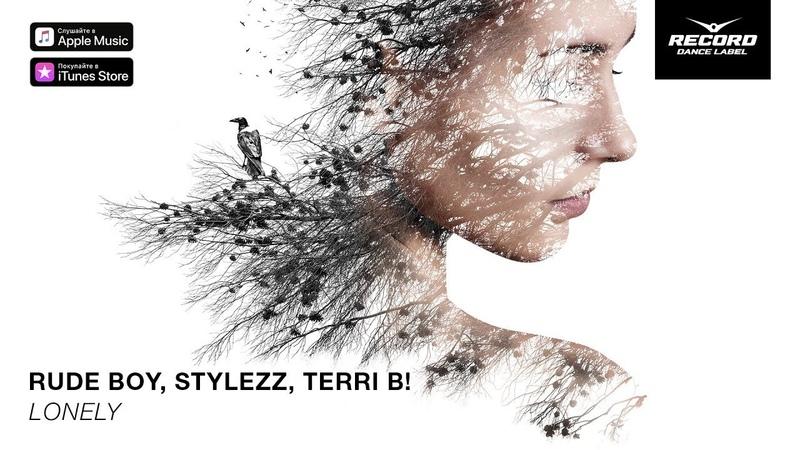 Rude Boy , Stylezz , Terri B! - Lonely