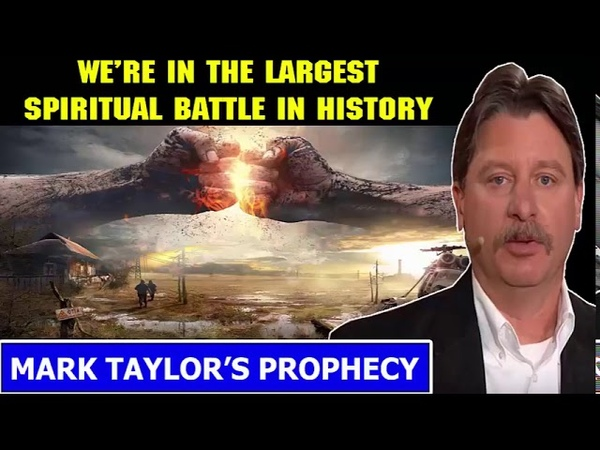 Mark Taylor Interview 02 20 2019 WE'RE IN THE LARGEST SPIRITUAL BATTLE IN HISTORY
