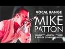 Mike Patton's Vocal Range (Faith No More, Mr. Bungle, Tomahawk, Fantômas)