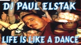 DJ Paul Elstak Life Is Like A Dance (1995) HD