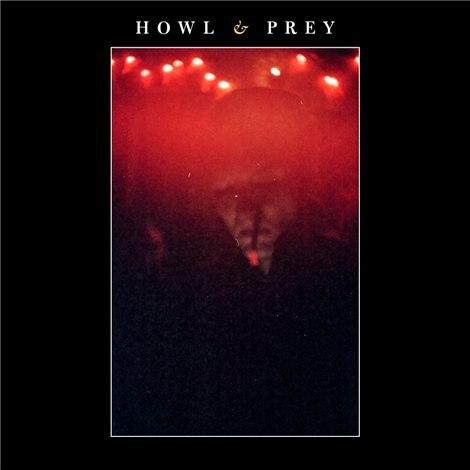 Howl & Prey - Howl & Prey [EP] (2012)