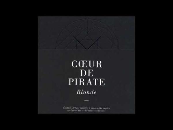Blonde Deluxe Edition - Coeur de Pirate (Full Album) 2011