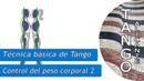 Tango - Técnica básica 2 - Control del peso corporal