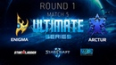 2018 Ultimate Series Season 1 — Round 1 Match 5: EnigmA (P) vs Arctur (T)