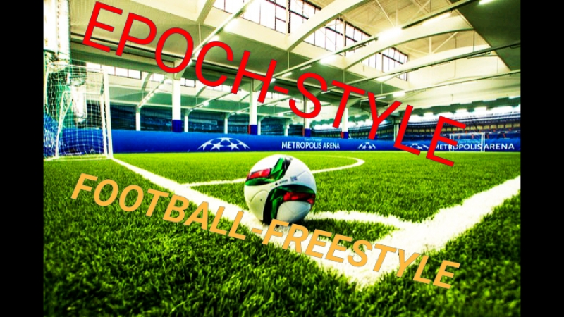 FOOTBALL FREESTYLE EPOCH-STYLE