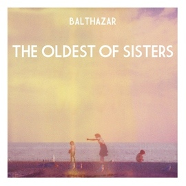 Balthazar альбом The Oldest of Sisters