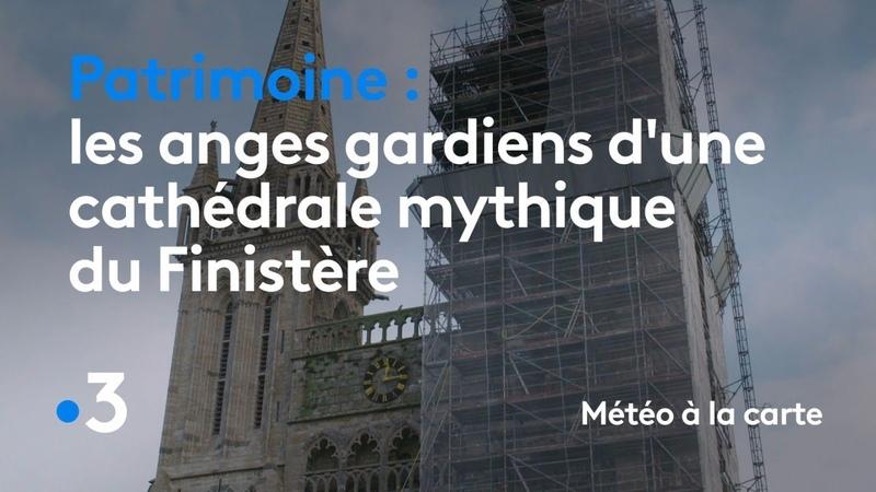 Les anges gardiens dune cathédrale mythique du Finistère - Météo à la carte